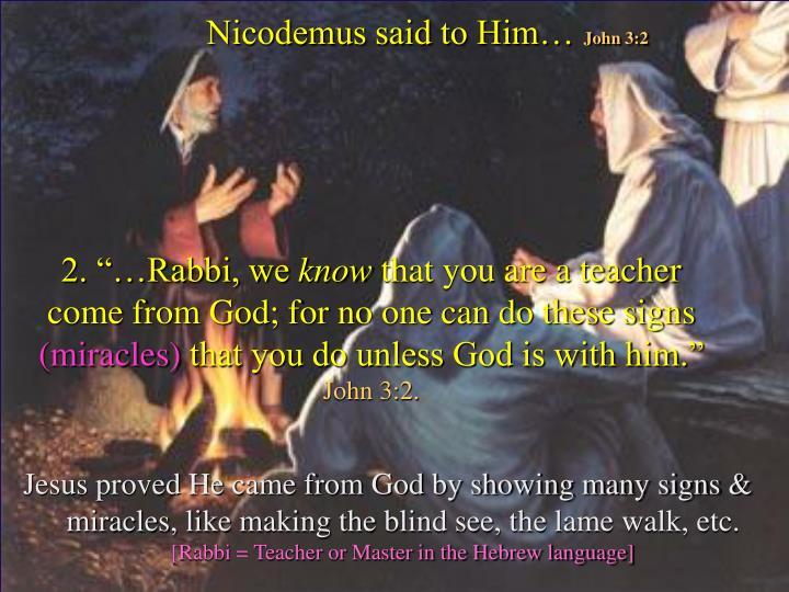 Nicodemus said to Him…