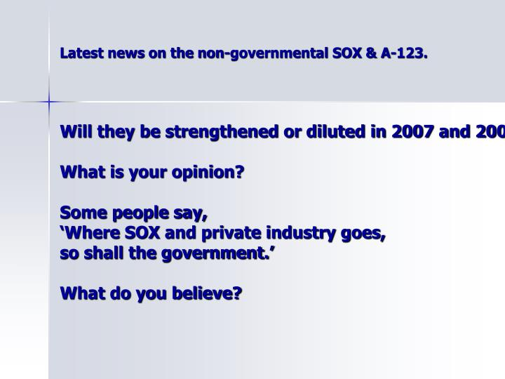 Latest news on the non-governmental SOX & A-123.