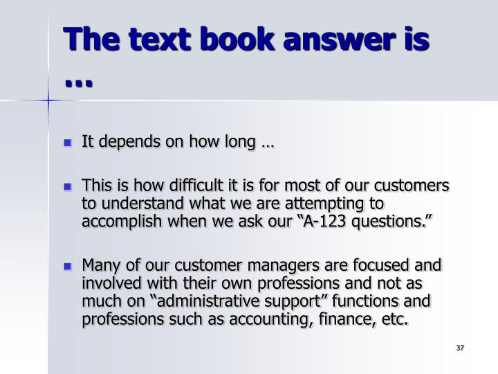 The text book answer is …