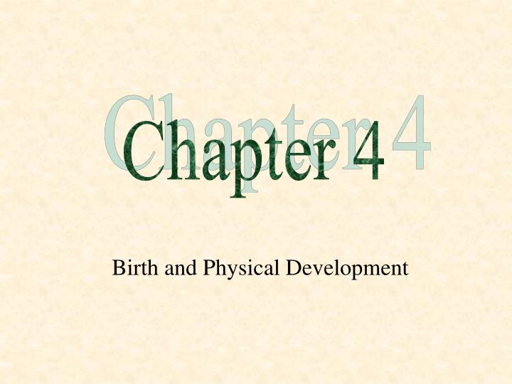 Birth and physical development