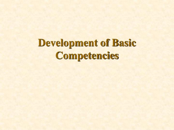 Development of Basic Competencies