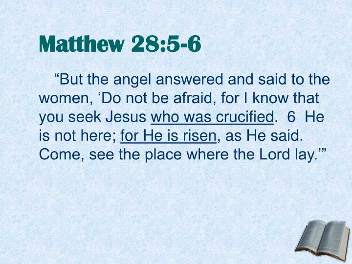 Matthew 28:5-6