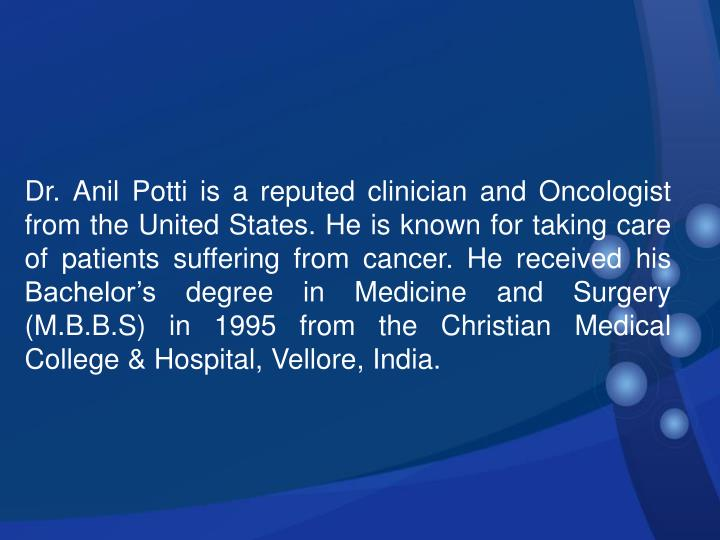 Dr. Anil Potti is a reputed clinician and Oncologist from the United States. He is known for taking ...