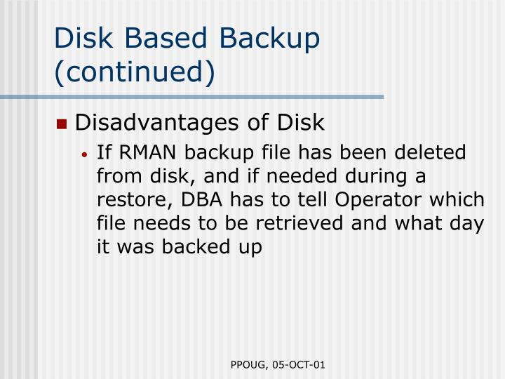 Disk Based Backup (continued)