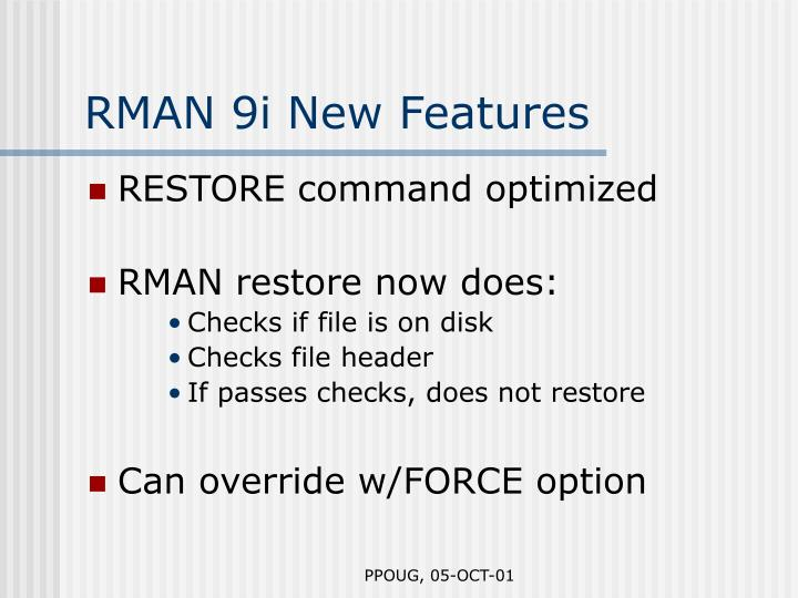 RMAN 9i New Features