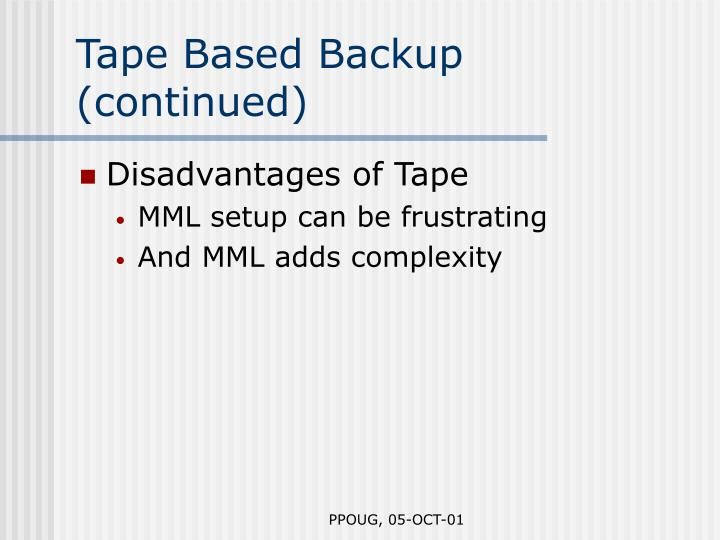 Tape Based Backup (continued)