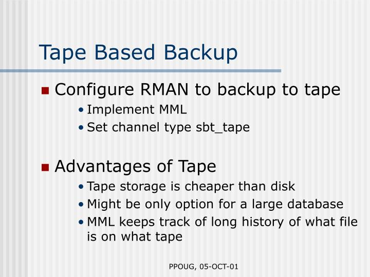 Tape Based Backup