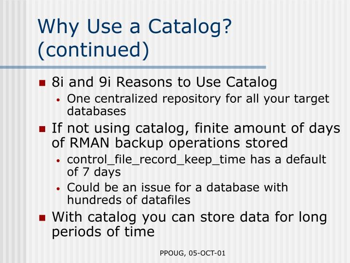 Why Use a Catalog? (continued)