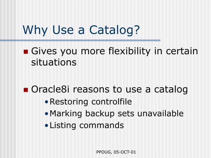Why Use a Catalog?