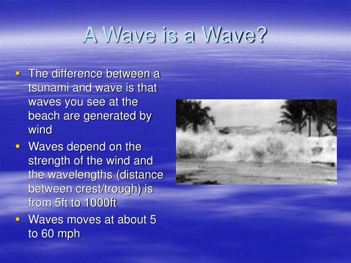A Wave is a Wave?