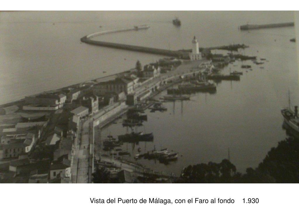 Vista del Puerto de Málaga, con el Faro al fondo    1.930