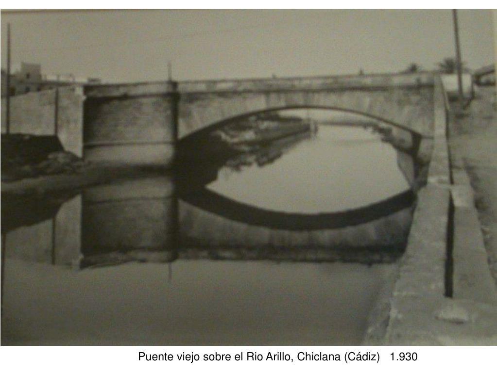 Puente viejo sobre el Rio Arillo, Chiclana (Cádiz)   1.930