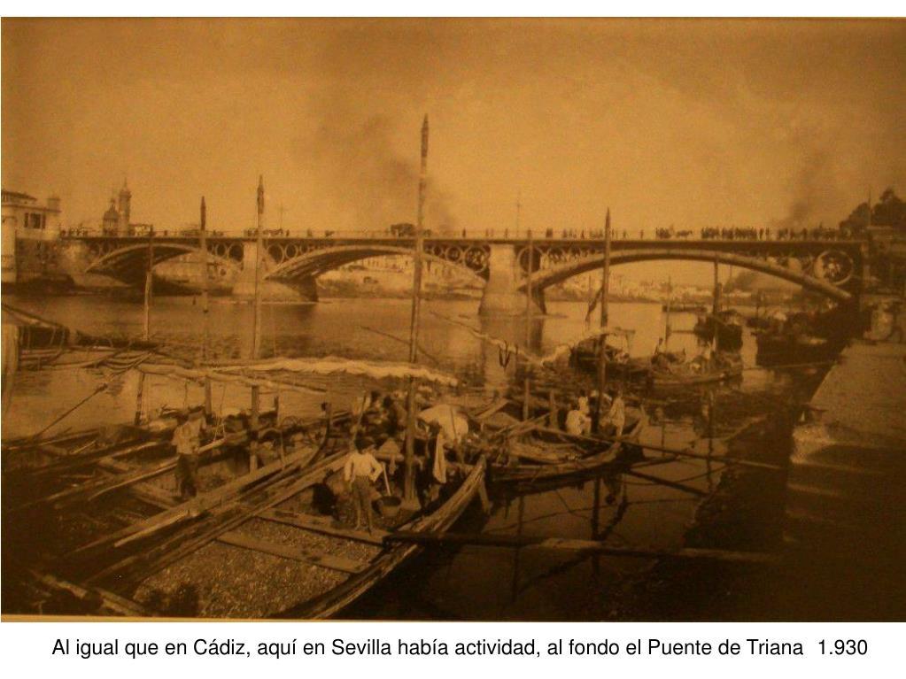Al igual que en Cádiz, aquí en Sevilla había actividad, al fondo el Puente de Triana