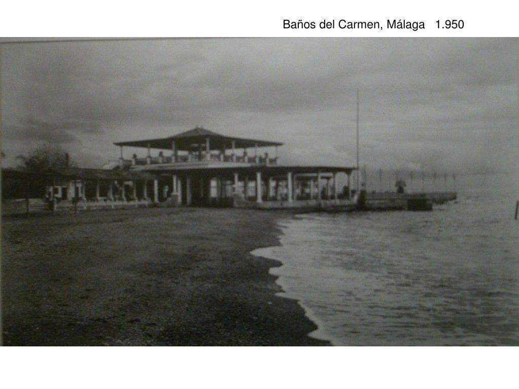Baños del Carmen, Málaga   1.950