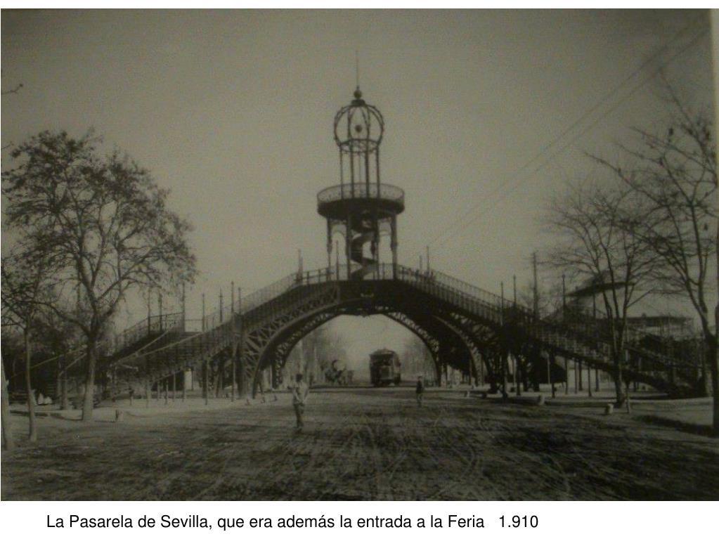La Pasarela de Sevilla, que era además la entrada a la Feria   1.910