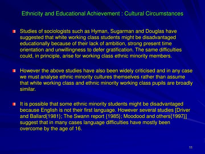 Ethnicity and Educational Achievement : Cultural Circumstances