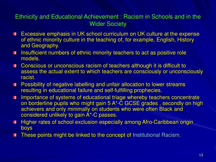 Ethnicity and Educational Achievement : Racism in Schools and in the Wider Society