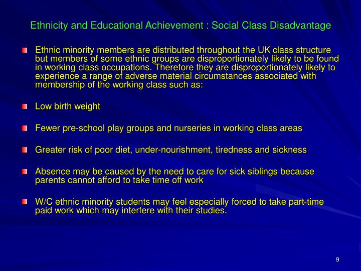 Ethnicity and Educational Achievement : Social Class Disadvantage