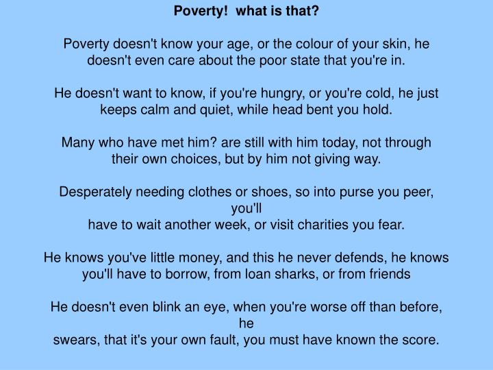 Poverty!  what is that?
