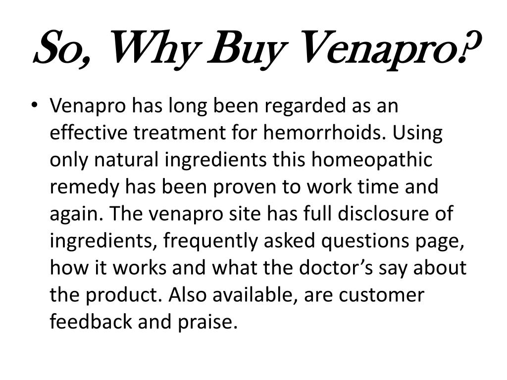 So, Why Buy Venapro?