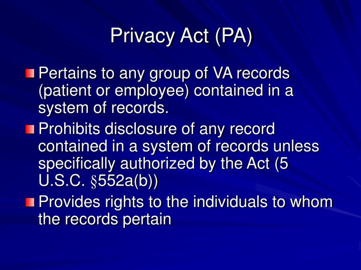 Privacy Act (PA)