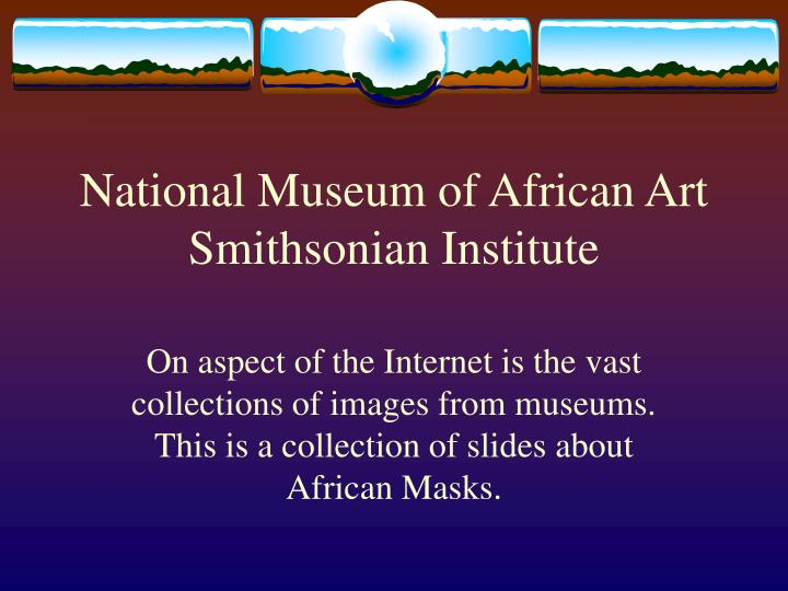 National museum of african art smithsonian institute