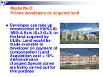 model no 3 private developers on acquired land