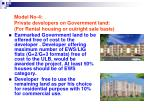 model no 4 private developers on government land for rental housing or outright sale basis