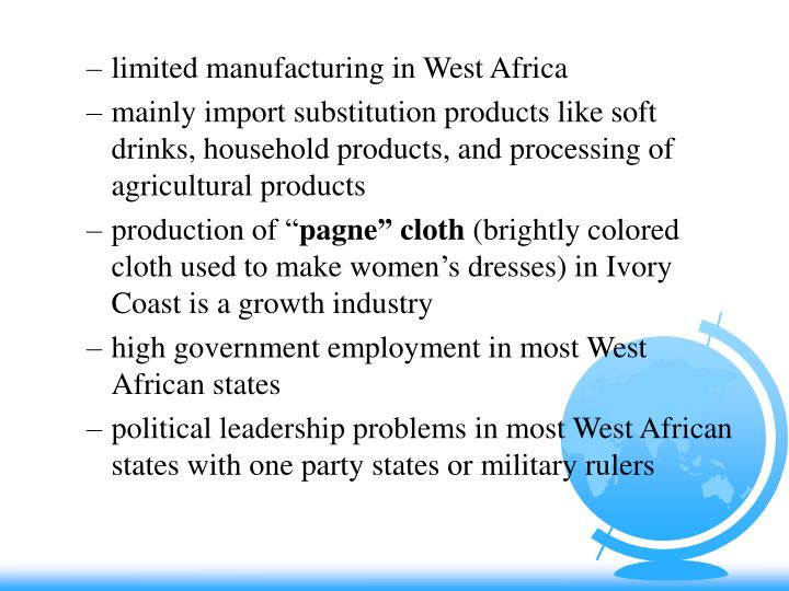 limited manufacturing in West Africa