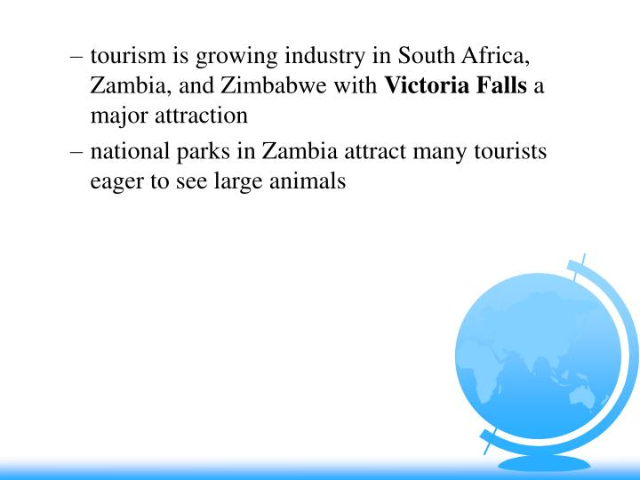 tourism is growing industry in South Africa, Zambia, and Zimbabwe with