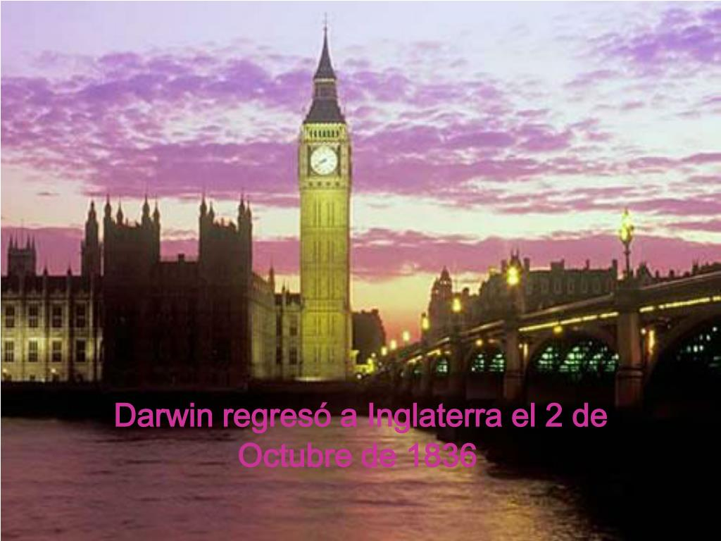 Darwin regresó a Inglaterra el 2 de Octubre de 1836