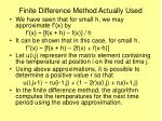 finite difference method actually used