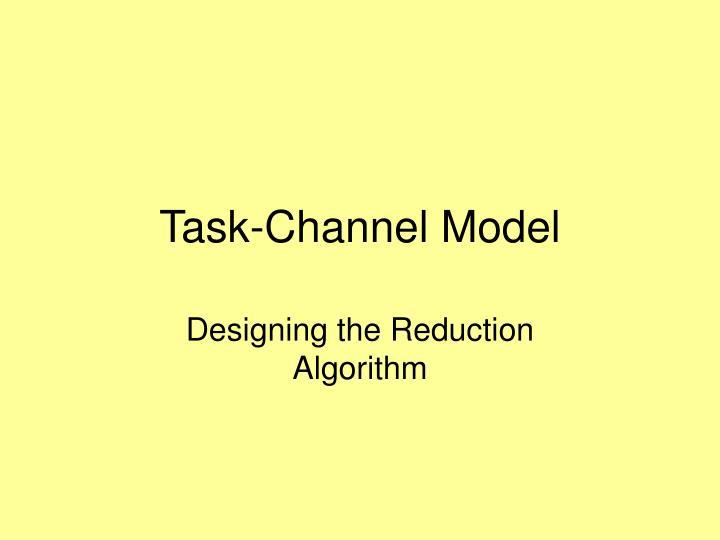 Task-Channel Model