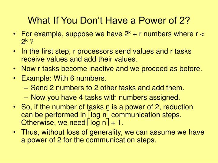 What If You Don't Have a Power of 2?
