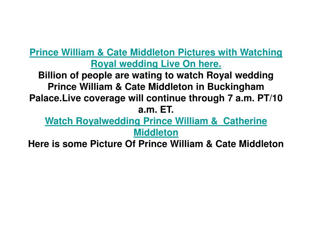 Prince William & Cate Middleton Pictures with Watching Royal wedding Live On here.
