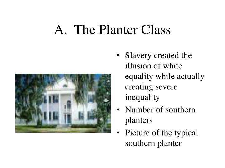 A.  The Planter Class