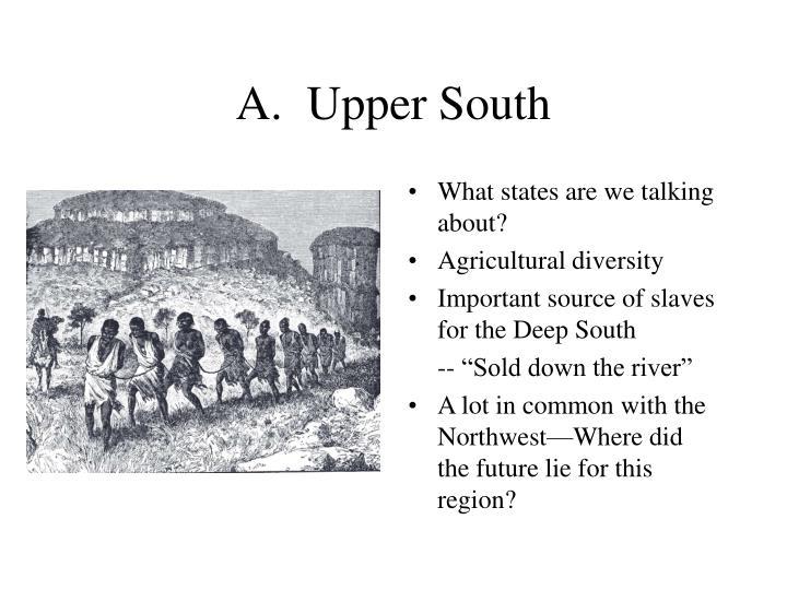 A.  Upper South