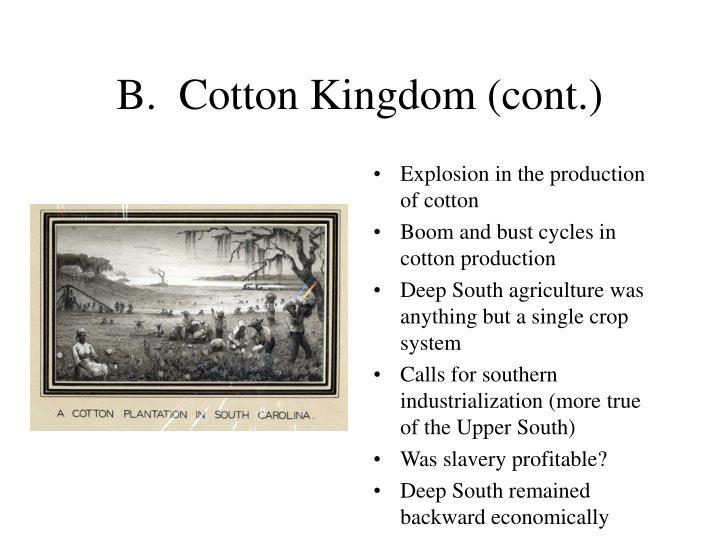 B.  Cotton Kingdom (cont.)