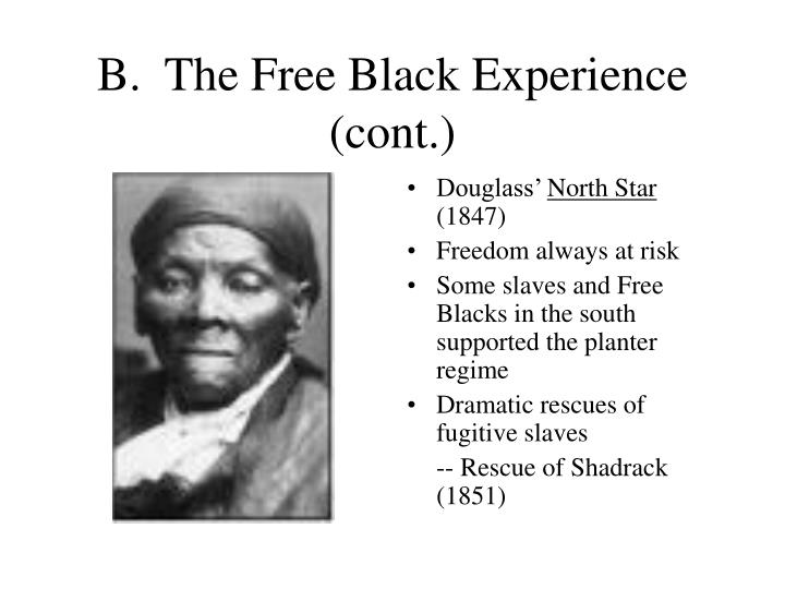 B.  The Free Black Experience (cont.)