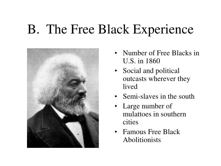 B.  The Free Black Experience