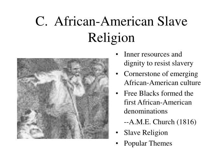 C.  African-American Slave Religion