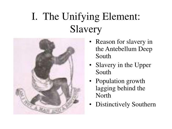 I.  The Unifying Element: Slavery