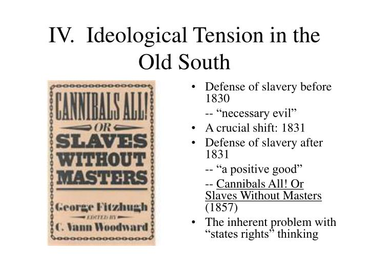 IV.  Ideological Tension in the Old South