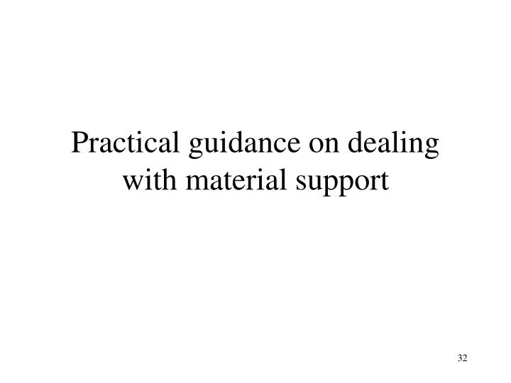 Practical guidance on dealing with material support