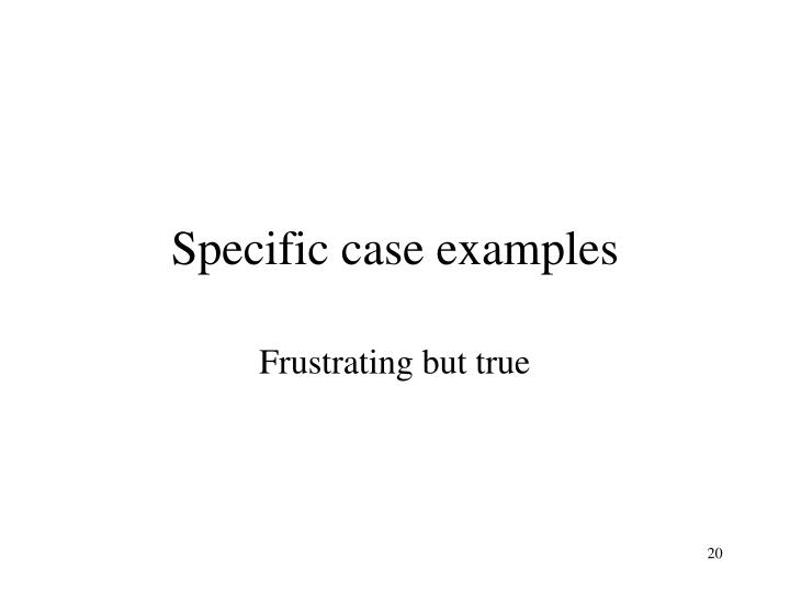Specific case examples