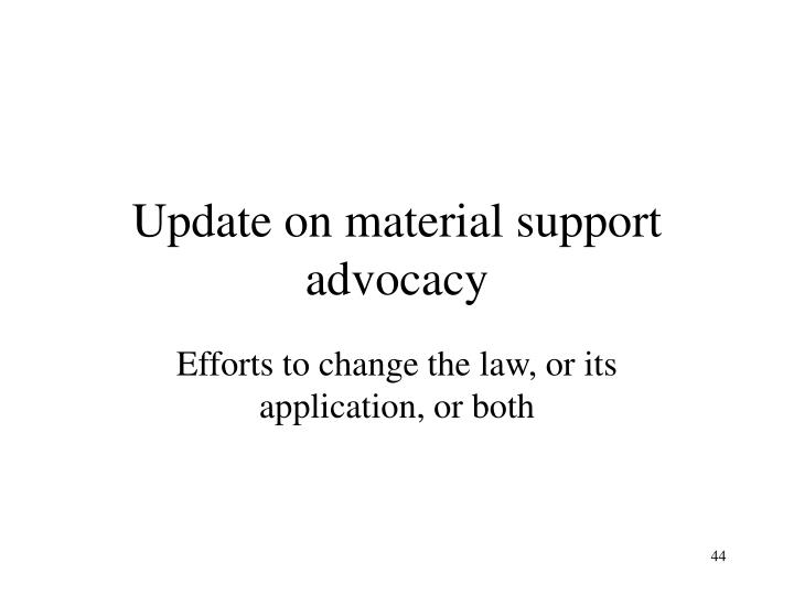 Update on material support advocacy