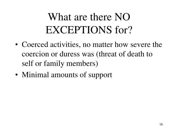 What are there NO EXCEPTIONS for?