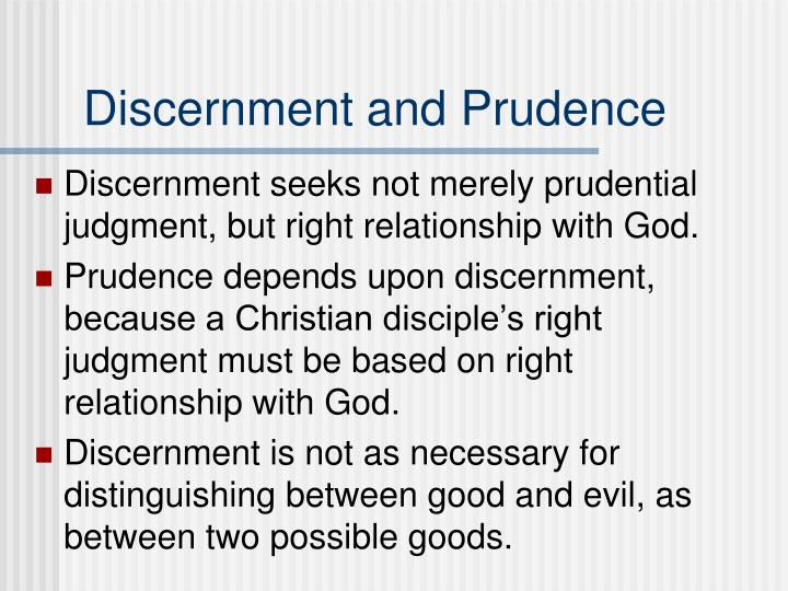 Discernment and Prudence