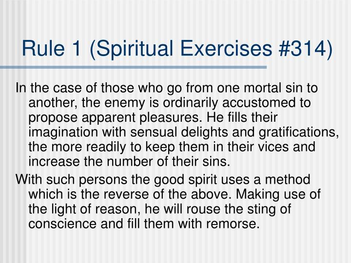 Rule 1 spiritual exercises 314