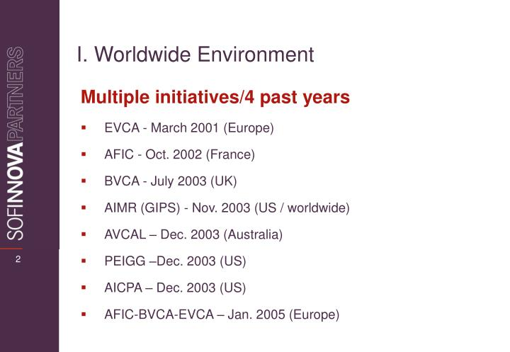I. Worldwide Environment